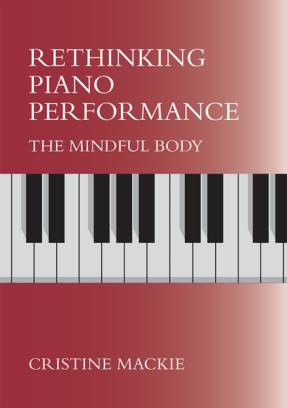 LIPS publication of Rethinking Piano Performance due early spring 2017